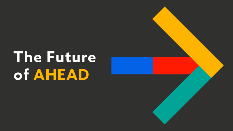 The Future of AHEAD