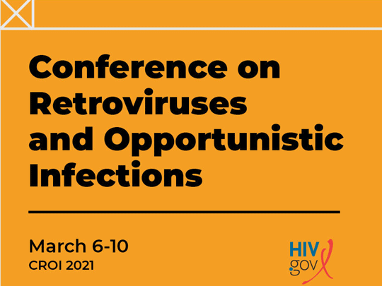 Conference on Retroviruses and Opportunistic Infections. March 6-10, 2021.