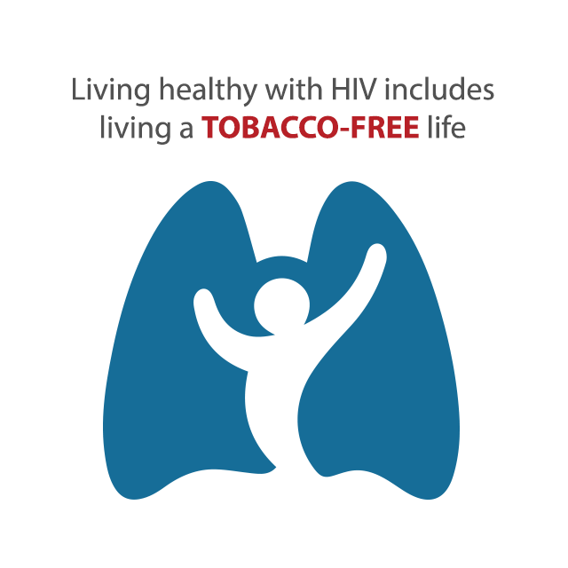 Living healthy with HIV includes living a Tobacco-Free life
