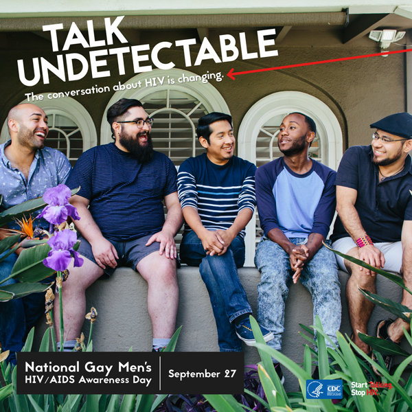 Five men sit on a wall with the words: Talk Undetectable. The conversation about HIV is changing. National Gay Men's HIV/AIDS Awareness Day - September 27