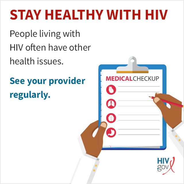 If you are living with HIV, it is important to visit your healthcare provider regularly, to stay healthy.
