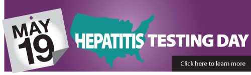 May 19. HEPATITIS TESTING DAY. Click here to learn more. https://www.cdc.gov/hepatitis/TestingDay/