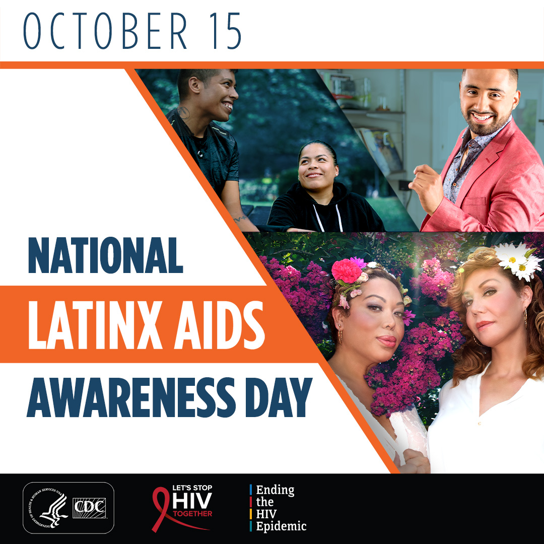 October 15. National Latinx AIDS Awareness Day.