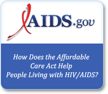 How does the Affordable Care Act Help People Living with HIV/AIDS?