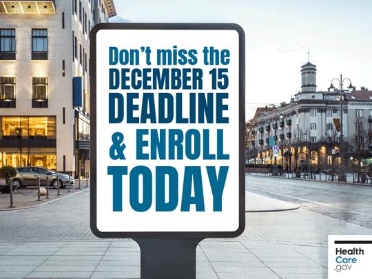 Don't miss the December 15 deadline & enroll today