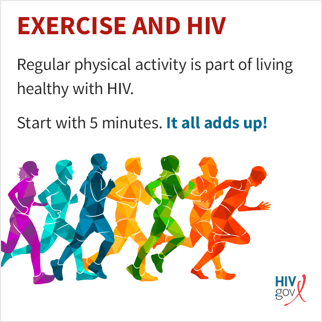 Regular physical activity is part of living healthy with HIV. Start with 5 minutes. It all adds up!