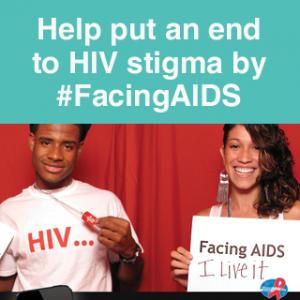 Help put to end to HIV stigma by #FacingAIDS