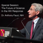 Special Session: The Future of Science in the HIV Repsonse. Dr. Anthony Fauci, NIH