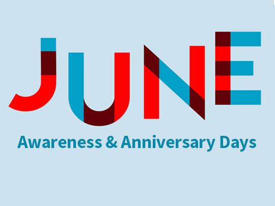 June Awareness & Anniversary Days