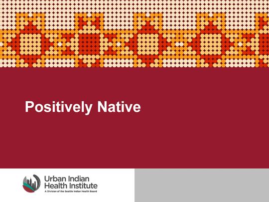 Positively Native
