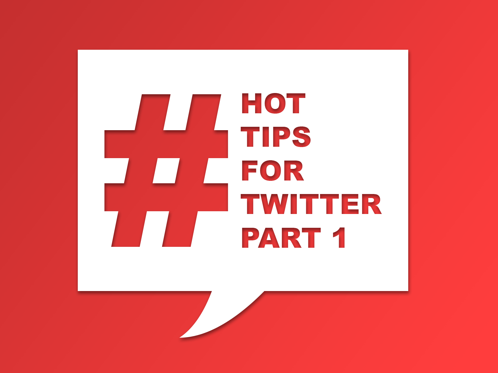 Image featuring a hashtag and text: Hot tips for twitter, part 1.