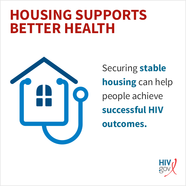 Securing stable housing can help people achieve successful HIV outcomes.