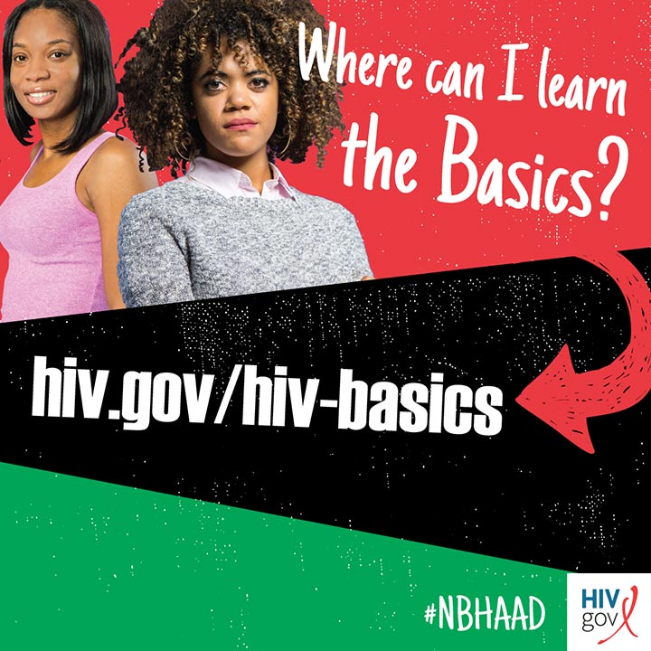 Where can I learn the Basics? hiv.gov/hiv-basics
