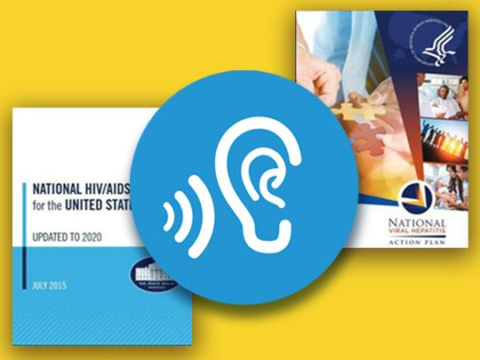 Covers of National HIV/AIDS Strategy and the National Viral Hepatitis Action Plan and an icon of an ear.