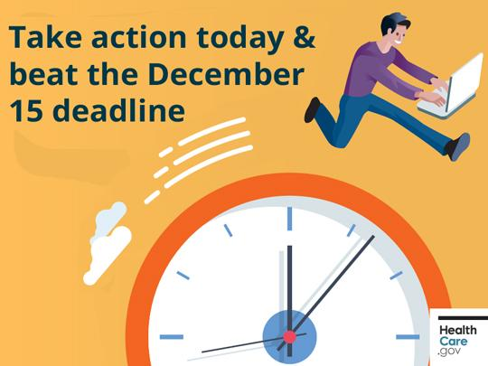 Take action today and beat he December 15 deadline.