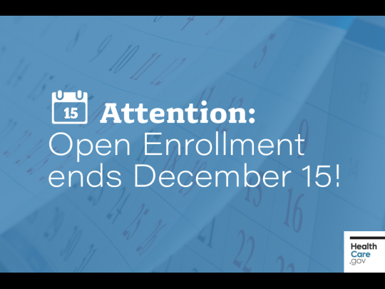 Graphic with text: Open enrollment ends Decembder 15th