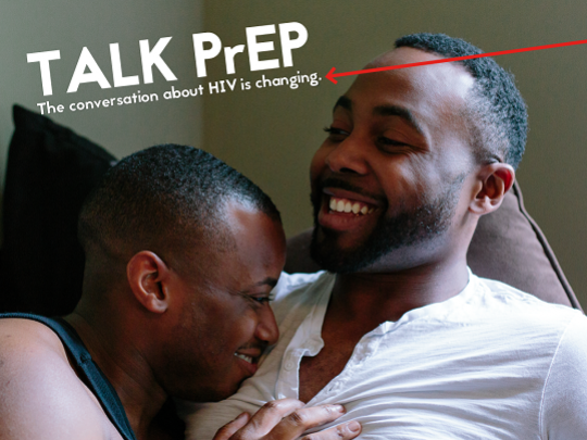 Two men are leaning next to each other. Talk PrEP. The conversation about HIV is changing. National Gay Men