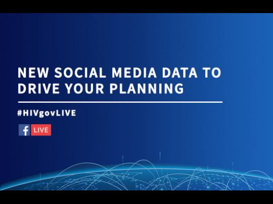 Nwe Social Media data to Drive your Planning. #HIV.govLive