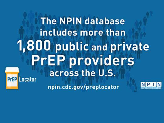 The NPIN Database contains more than 1,800 public and private PrEP providers across the U.S. npin.cdc.go/preplocator