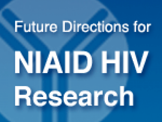 Future Directions for NIAID HIV Research