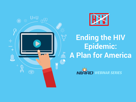 Icon of a finger touching a computer. Ending the HIV Epidemic: A Plan for America. NLAAD Webinar Series.